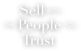 Sell with the People you Trust